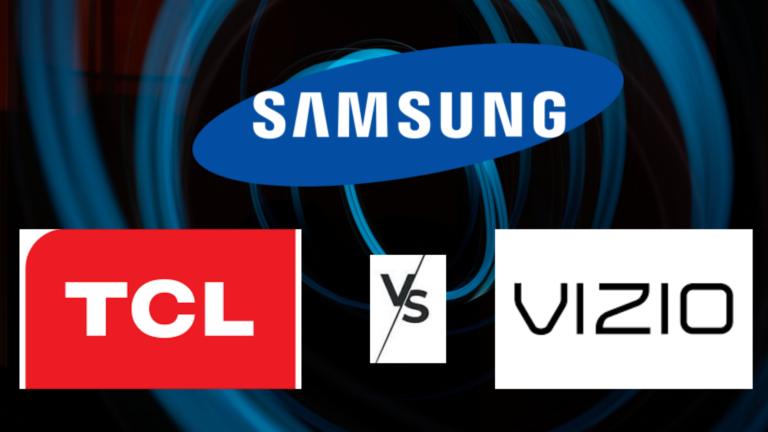 Vizio vs Samsung vs TCL TV Comparison